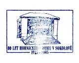 Turistická razítka - 80 let Hornického domu v Sokolově
